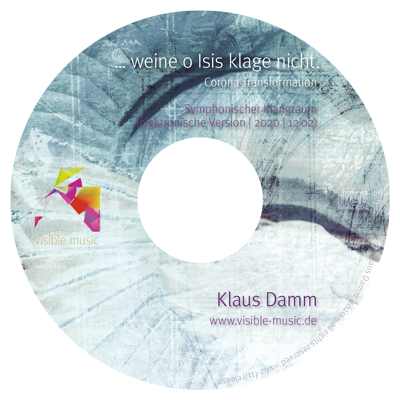 "CD-Label ""… weine o Isis klage nicht. Corona Transformation"""